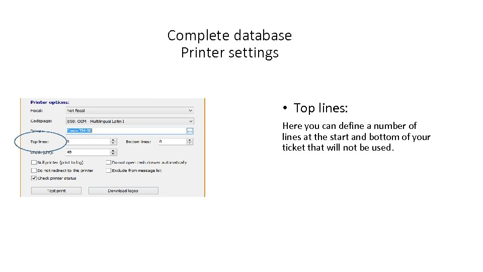 Complete database Printer settings • Top lines: Here you can define a number of