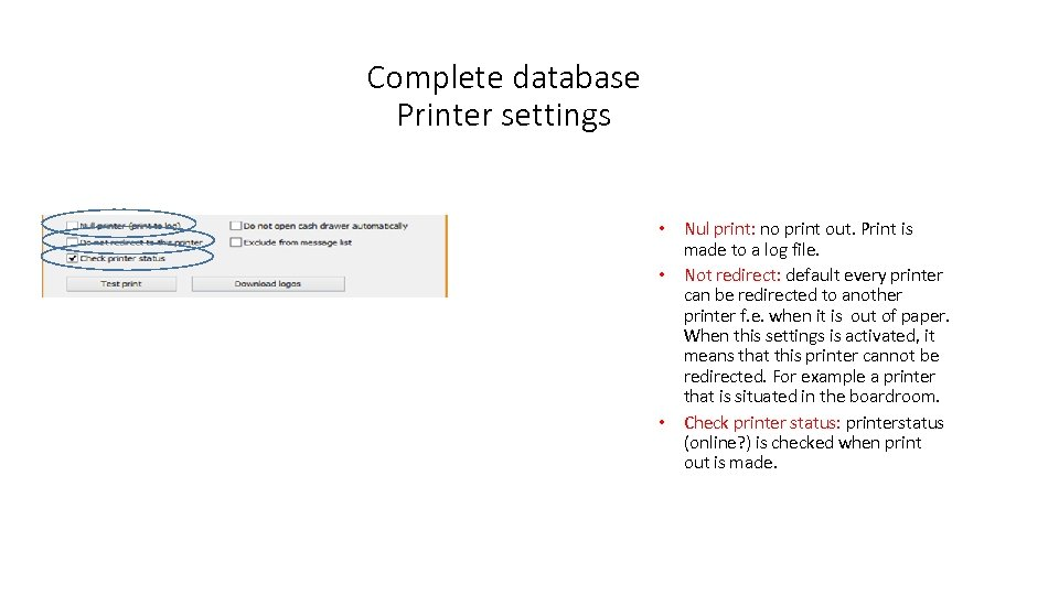 Complete database Printer settings • Nul print: no print out. Print is made to