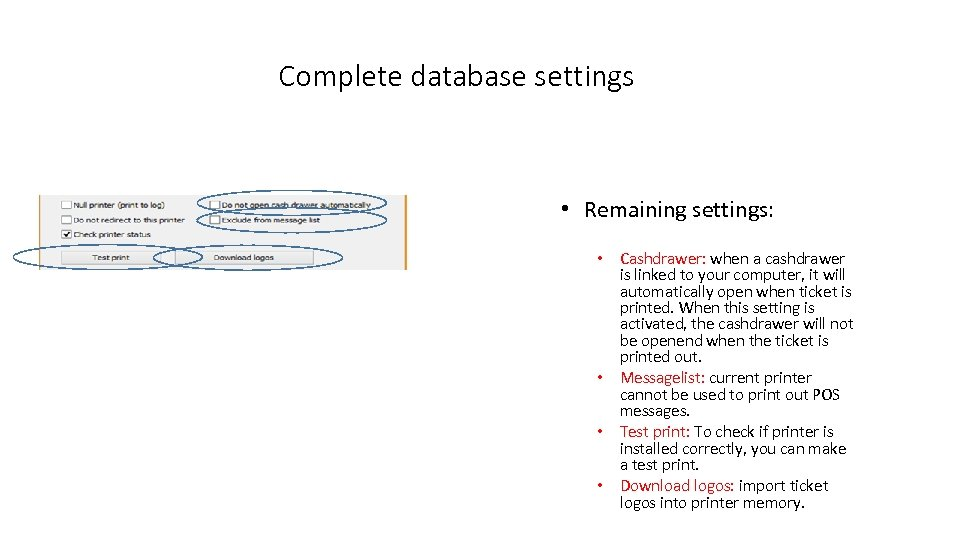 Complete database settings • Remaining settings: • Cashdrawer: when a cashdrawer is linked to