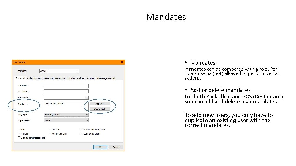Mandates • Mandates: mandates can be compared with a role. Per role a user