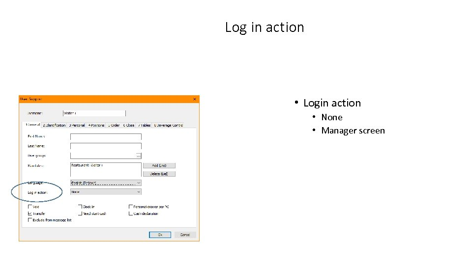 Log in action • Login action • None • Manager screen