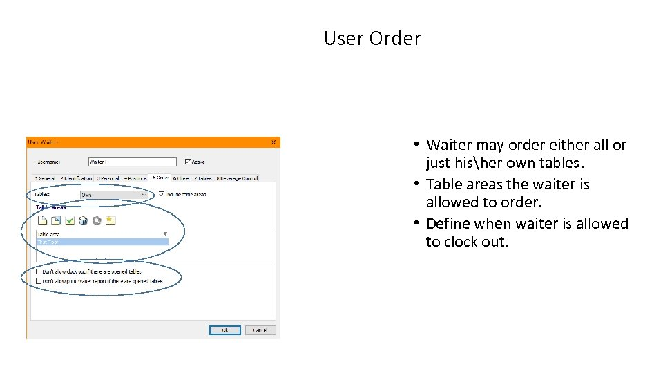User Order • Waiter may order either all or just hisher own tables. •