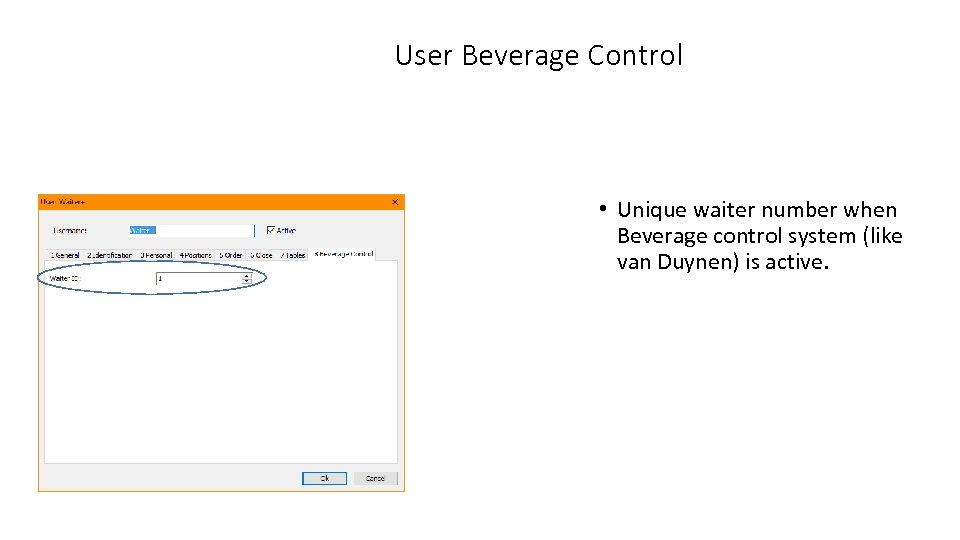 User Beverage Control • Unique waiter number when Beverage control system (like van Duynen)