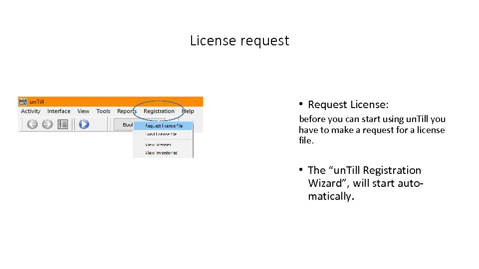 License request • Request License: before you can start using un. Till you have