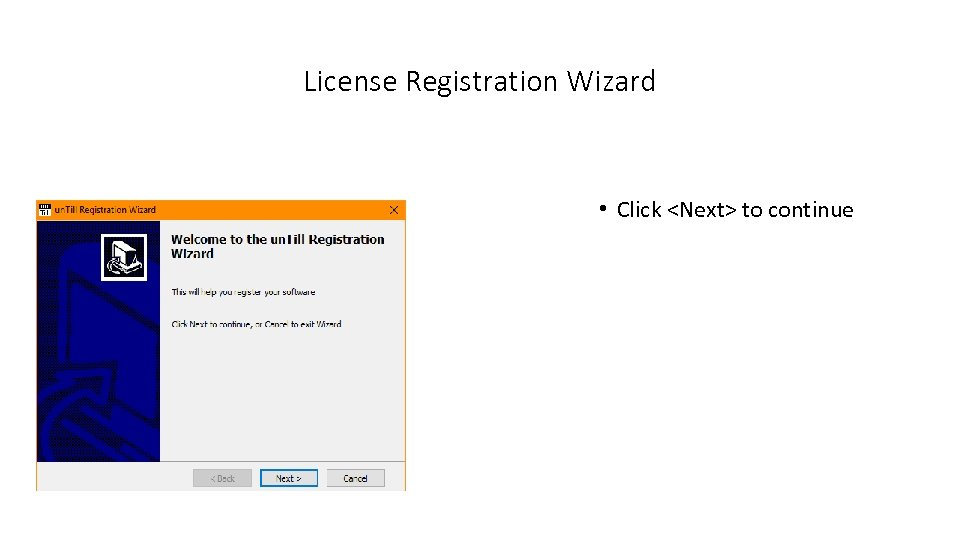 License Registration Wizard • Click <Next> to continue