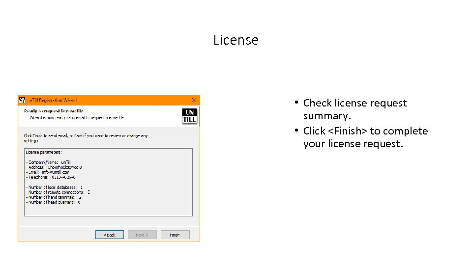 License • Check license request summary. • Click <Finish> to complete your license request.