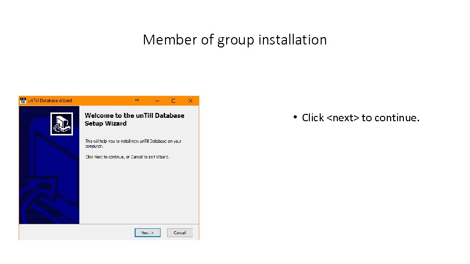 Member of group installation • Click <next> to continue.