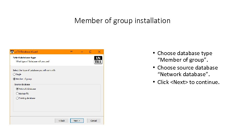 "Member of group installation • Choose database type ""Member of group"". • Choose source"