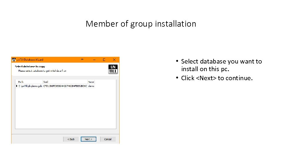 Member of group installation • Select database you want to install on this pc.