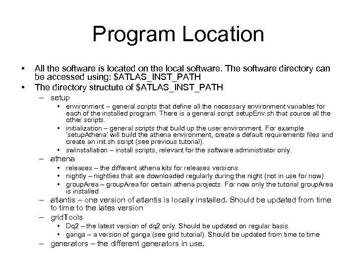 Program Location • • All the software is located on the local software. The