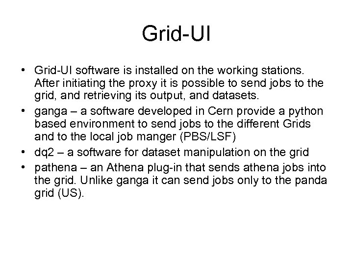 Grid-UI • Grid-UI software is installed on the working stations. After initiating the proxy