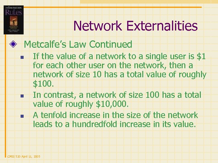 Network Externalities Metcalfe's Law Continued n n n If the value of a network