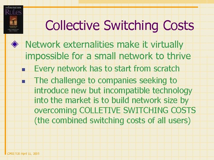Collective Switching Costs Network externalities make it virtually impossible for a small network to