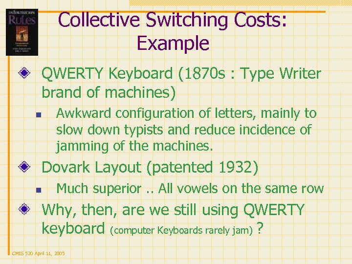 Collective Switching Costs: Example QWERTY Keyboard (1870 s : Type Writer brand of machines)