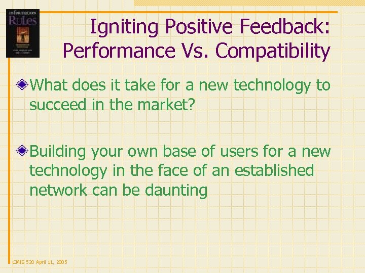 Igniting Positive Feedback: Performance Vs. Compatibility What does it take for a new technology