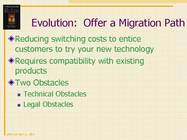 Evolution: Offer a Migration Path Reducing switching costs to entice customers to try your