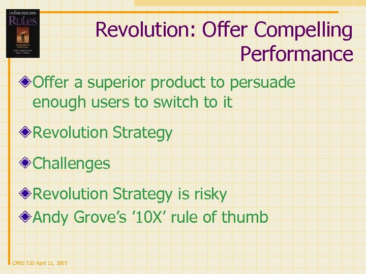 Revolution: Offer Compelling Performance Offer a superior product to persuade enough users to switch