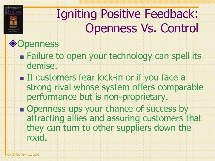 Igniting Positive Feedback: Openness Vs. Control Openness Failure to open your technology can spell