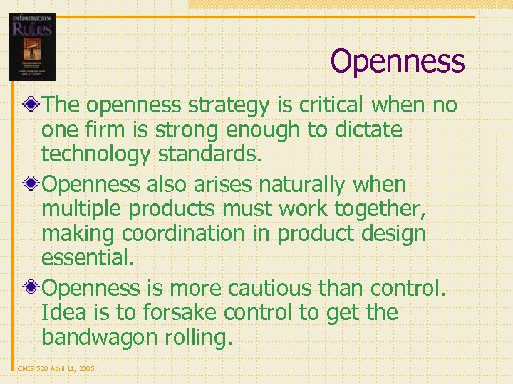 Openness The openness strategy is critical when no one firm is strong enough to