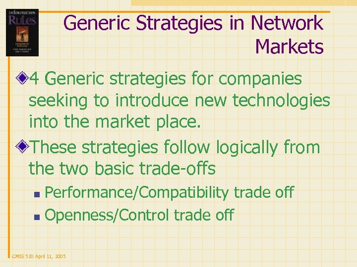 Generic Strategies in Network Markets 4 Generic strategies for companies seeking to introduce new