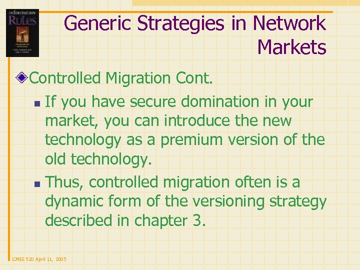 Generic Strategies in Network Markets Controlled Migration Cont. n If you have secure domination