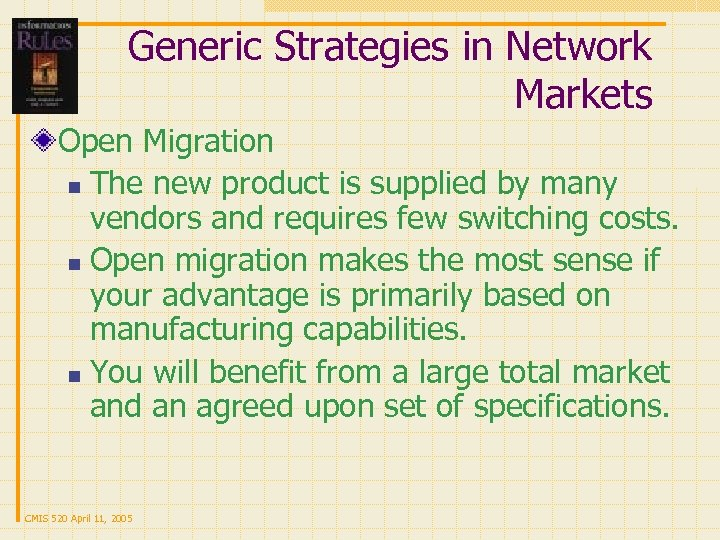Generic Strategies in Network Markets Open Migration n The new product is supplied by