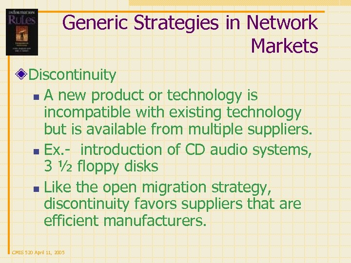 Generic Strategies in Network Markets Discontinuity n A new product or technology is incompatible