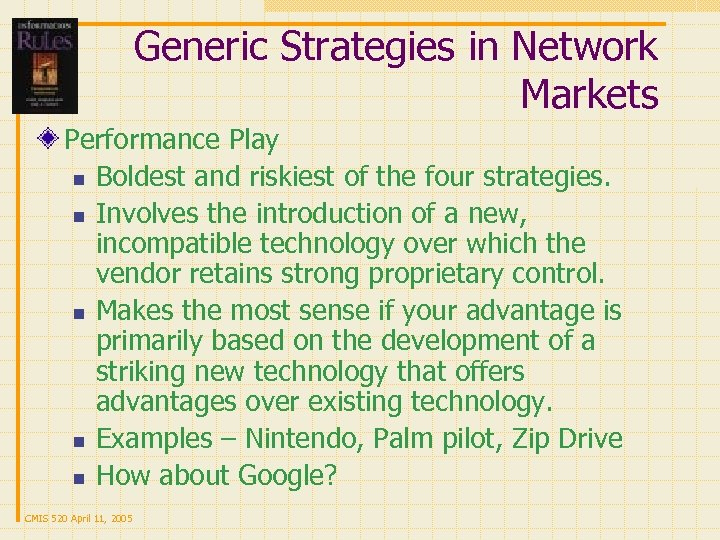 Generic Strategies in Network Markets Performance Play n Boldest and riskiest of the four
