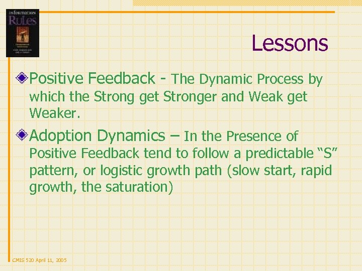 Lessons Positive Feedback - The Dynamic Process by which the Strong get Stronger and