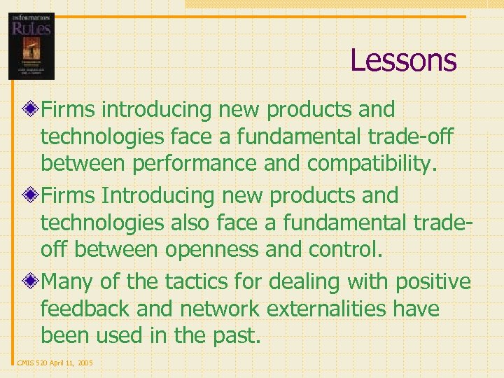 Lessons Firms introducing new products and technologies face a fundamental trade-off between performance and