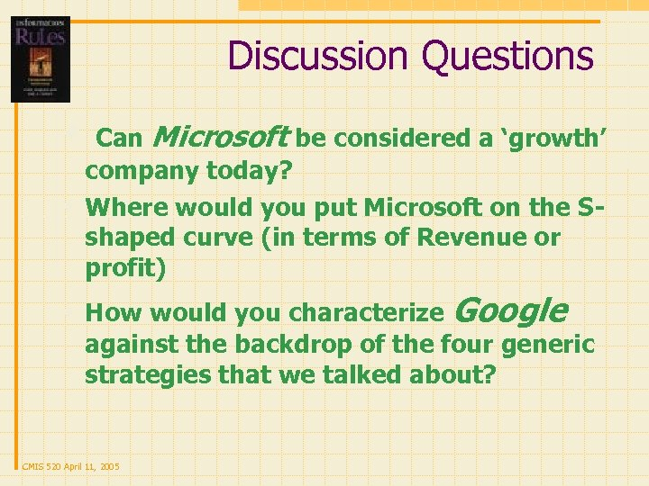 Discussion Questions w Can Microsoft be considered a 'growth' company today? w Where would