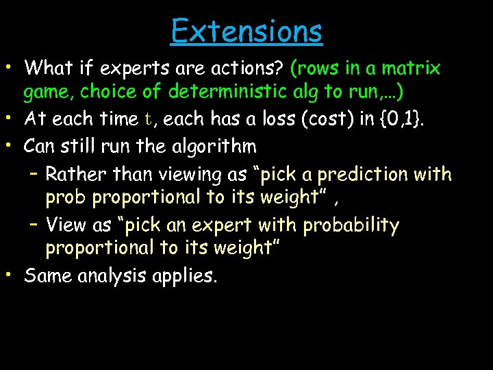 Extensions • What if experts are actions? (rows in a matrix game, choice of