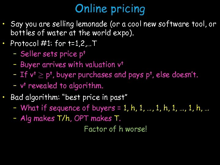 Online pricing • Say you are selling lemonade (or a cool new software tool,
