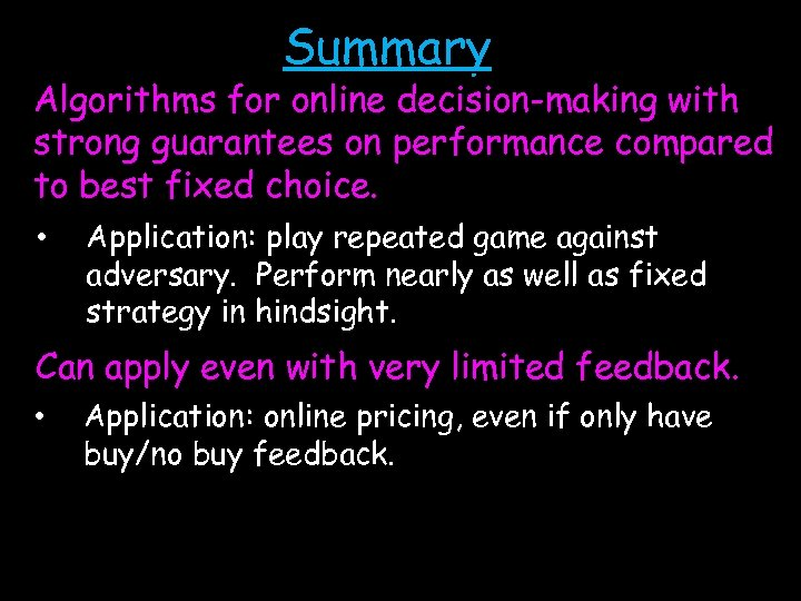 Summary Algorithms for online decision-making with strong guarantees on performance compared to best fixed