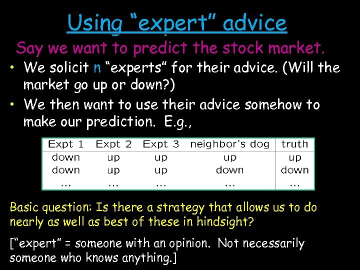 """Using """"expert"""" advice Say we want to predict the stock market. • We solicit"""