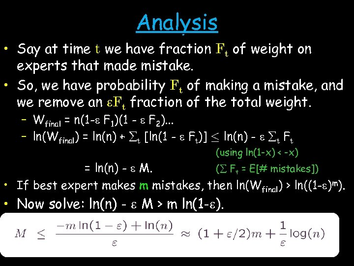 Analysis • Say at time t we have fraction Ft of weight on experts