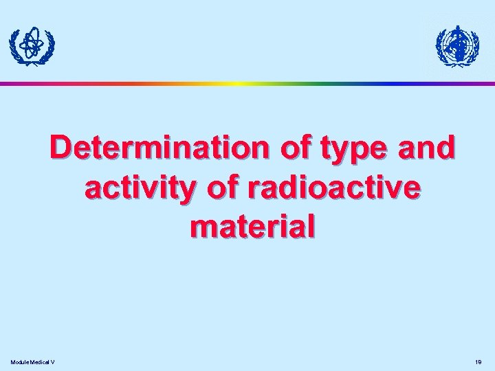 Determination of type and activity of radioactive material Module Medical V 18