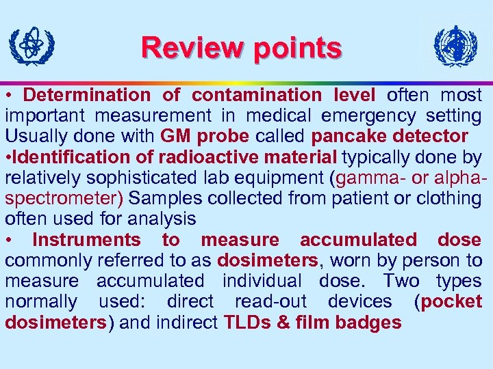 Review points • Determination of contamination level often most important measurement in medical emergency