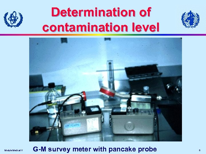 Determination of contamination level Module Medical V G-M survey meter with pancake probe 6