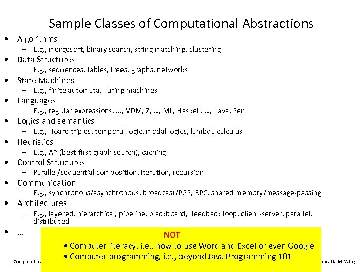Sample Classes of Computational Abstractions • Algorithms – E. g. , mergesort, binary search,