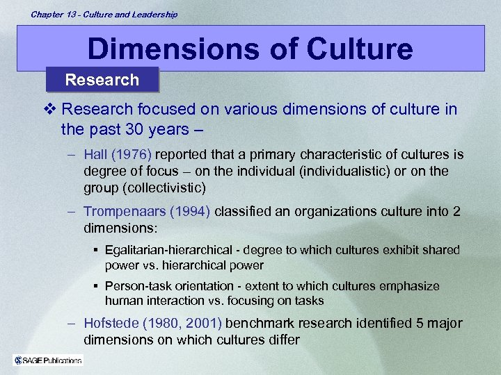 Chapter 13 - Culture and Leadership Dimensions of Culture Research v Research focused on
