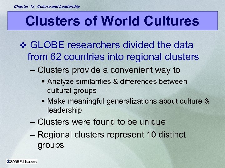 Chapter 13 - Culture and Leadership Clusters of World Cultures v GLOBE researchers divided