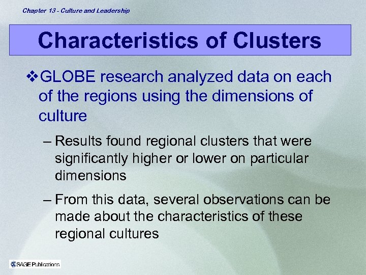 Chapter 13 - Culture and Leadership Characteristics of Clusters v. GLOBE research analyzed data