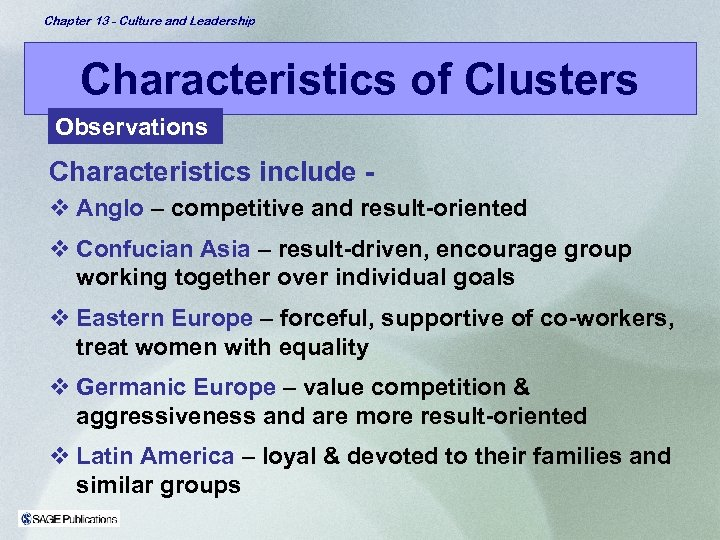 Chapter 13 - Culture and Leadership Characteristics of Clusters Observations Characteristics include v Anglo