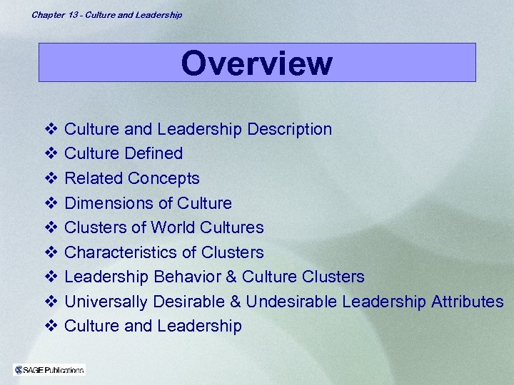 Chapter 13 - Culture and Leadership Overview v Culture and Leadership Description v Culture