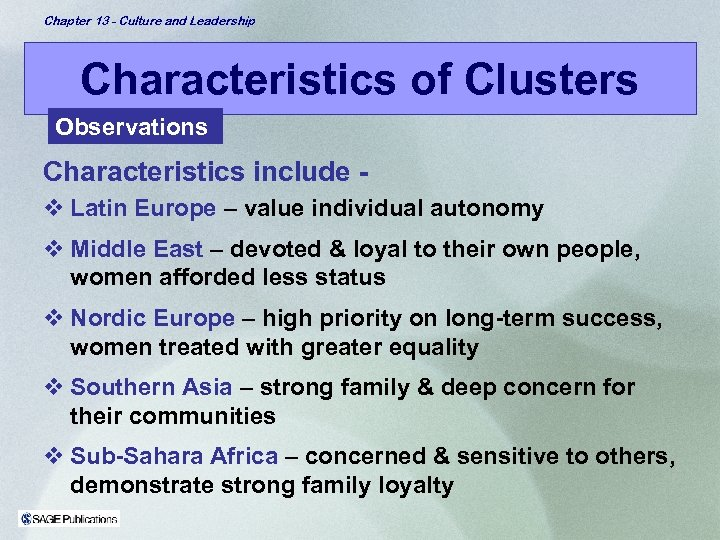 Chapter 13 - Culture and Leadership Characteristics of Clusters Observations Characteristics include v Latin