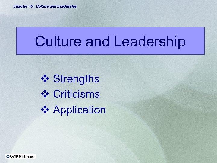 Chapter 13 - Culture and Leadership v Strengths v Criticisms v Application
