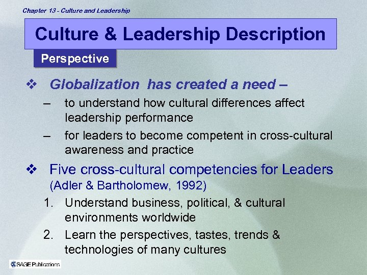 Chapter 13 - Culture and Leadership Culture & Leadership Description Perspective v Globalization has