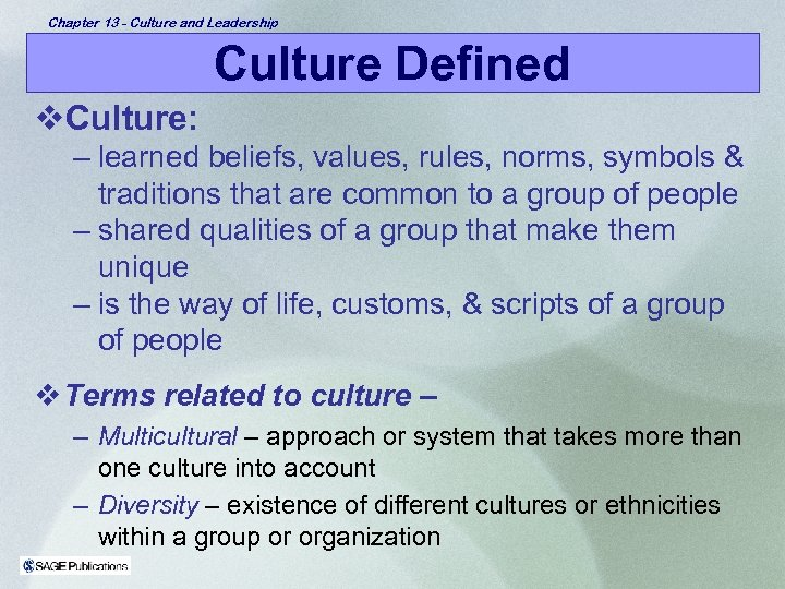 Chapter 13 - Culture and Leadership Culture Defined v. Culture: – learned beliefs, values,