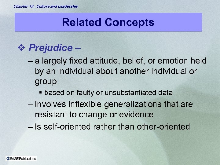 Chapter 13 - Culture and Leadership Related Concepts v Prejudice – – a largely